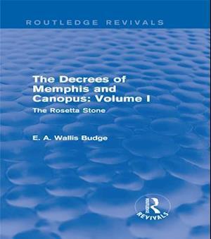 Decrees of Memphis and Canopus: Vol. I (Routledge Revivals) af E A Wallis Budge