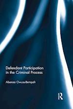 Defendant Participation in the Criminal Process af Abenaa Owusu- Bempah