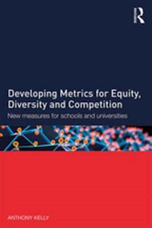 Developing Metrics for Equity, Diversity and Competition