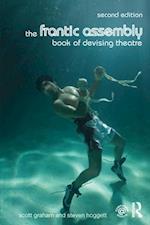 Frantic Assembly Book of Devising Theatre af Scott Graham