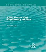 Law, Force and Diplomacy at Sea (Routledge Revivals) (Routledge Revivals)