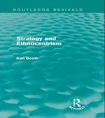 Strategy and Ethnocentrism (Routledge Revivals) (Routledge Revivals)