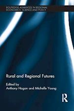 Rural and Regional Futures (Routledge Advances in Regional Economics Science and Policy)