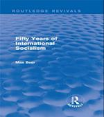 Fifty Years of International Socialism (Routledge Revivals)