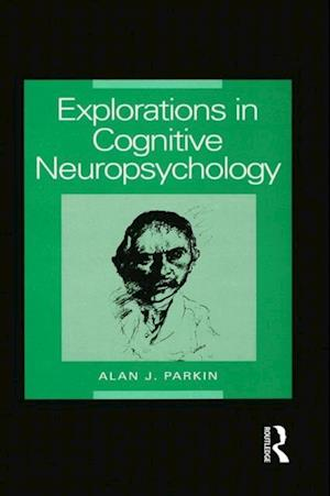 Explorations in Cognitive Neuropsychology