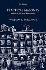 Practical Masonry: A Guide to the Art of Stone Cutting af William R. Purchase