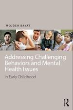 Addressing Challenging Behaviors and Mental Health Issues in Early Childhood af Mojdeh Bayat
