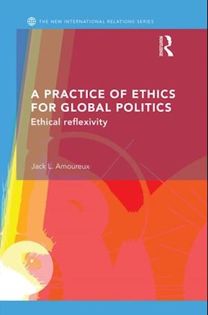 Practice of Ethics for Global Politics