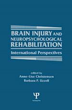 Brain Injury and Neuropsychological Rehabilitation (Institute for Research in Behavioral Neuroscience Series)