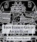From Fetish To God Ancient Egypt
