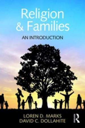 Religion and Families af Loren D. Marks, David C. Dollahite