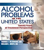 Alcohol Problems in the United States af William White