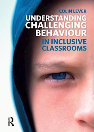 Understanding Challenging Behaviour in Inclusive Classrooms