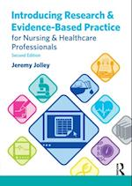 Introducing Research and Evidence-Based Practice for Nursing and Healthcare Professionals