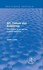 Art, Culture and Enterprise (Routledge Revivals) (Routledge Revivals)