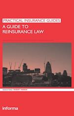 Guide to Reinsurance Law (Practical Insurance Guides)