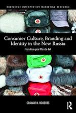 Consumer Culture, Branding and Identity in the New Russia (Routledge Interpretive Marketing Research)