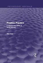 Positive Practice (Psychology Revivals) (Psychology Revivals)