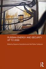 Russian Energy and Security up to 2030 (Routledge Contemporary Russia and Eastern Europe Series )