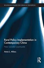 Rural Policy Implementation in Contemporary China (Routledge Studies on China in Transition)
