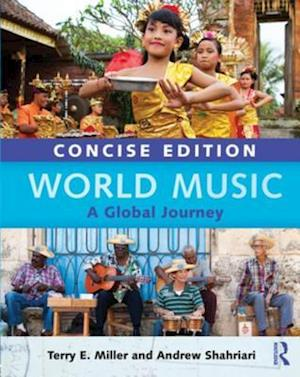 World Music Concise Edition af Andrew Shahriari, Terry E. Miller