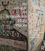 Struggle for Jerusalem's Holy Places