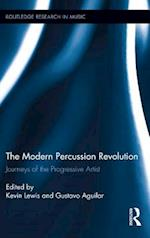 Modern Percussion Revolution (Routledge Research in Music)
