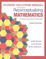 Student Solutions Manual for Reconceptualizing Mathematics