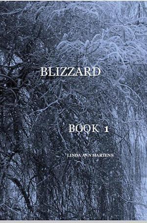 Bog, hardback Blizzard Book 1 Linda Ann Martens af Linda Ann Martens