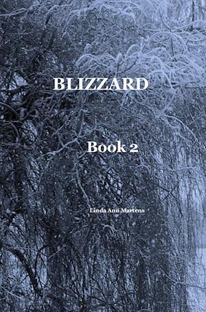 Bog, hardback BLIZZARD Book 2 Linda Ann Martens af Linda Ann Martens