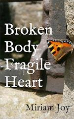 Broken Body Fragile Heart