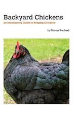 Backyard Chickens - keeping chickens
