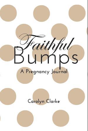 Bog, paperback Faithful Bumps af Carolyn Clarke