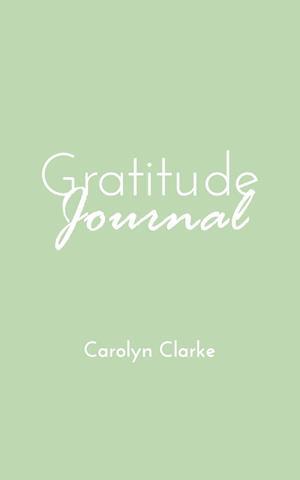 Bog, paperback Gratitude Journal af Carolyn Clarke