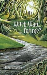 Witch Way... for Me? af Rosie B. Davies