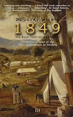 1849 the Rush That Never Started af Douglas Wilkie