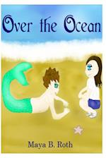 Over the Ocean af Maya B. Roth