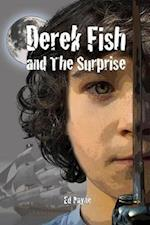 Derek Fish and the Surprise