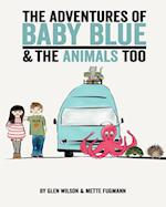 The Adventures of Baby Blue & the Animals Too