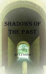 Shadows of the Past by S J Tough