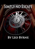 Simply No Escape af Leo Byrne