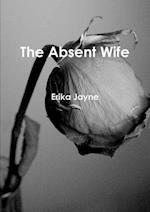 The Absent Wife af ERIKA JAYNE