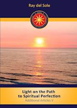 Light on the Path to Spiritual Perfection - Additional Articles V
