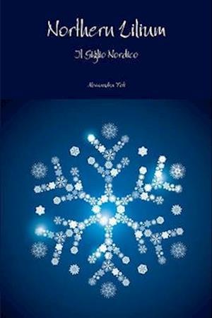 Bog, paperback Northern Lilium - Il Giglio Nordico af Alessandra Toti