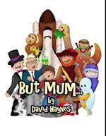 But Mum... af David Haynes
