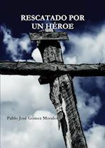 Rescatado Por Un Heroe af Pablo Jose Gomez Morales