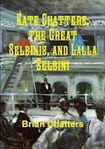 Kate Chatters, the Great Selbinis, and Lalla Selbini