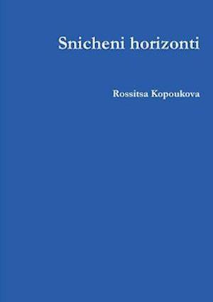 Bog, paperback Snicheni Horizonti af Rossitsa Kopoukova