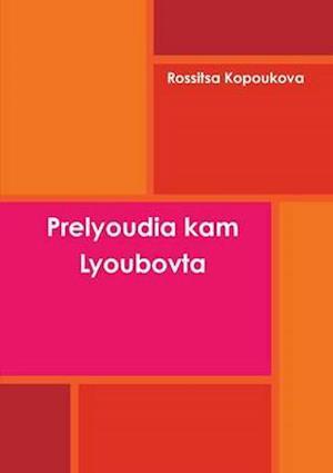 Bog, paperback Prelyoudia Kam Lyoubovta af Rossitsa Kopoukova