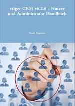 Vtiger Crm V6.2.0 - Nutzer Und Administrator Handbuch af Frank Piepiorra